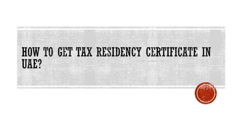 How to Get Tax Residency Certificate in UAE?
